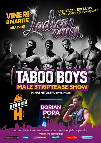 Ladies-Only: Dorian Popa, Taboo Boys - Male Strippers