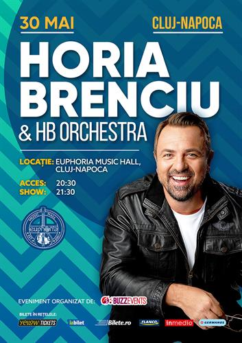 Horia Brenciu & HB Orchestra - Cluj Napoca - 30 mai
