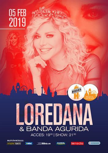 Loredana & Banda Agurida // 5 februarie // Berăria H